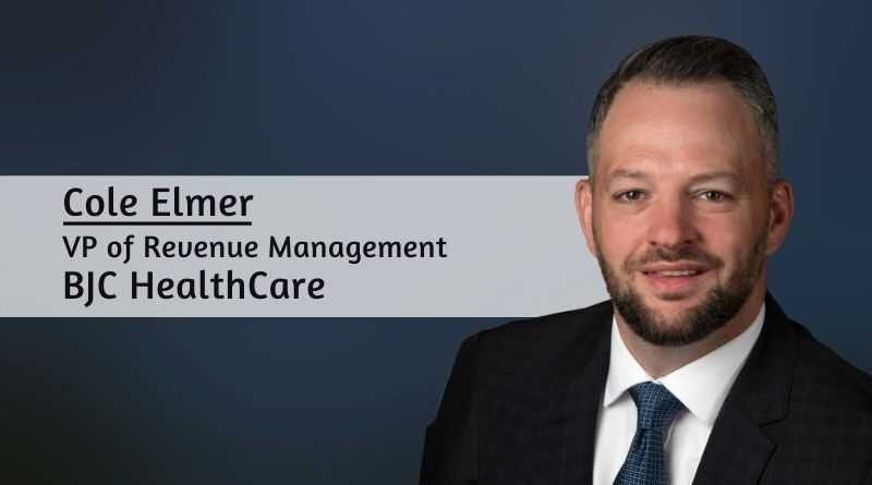 Cole Elmer, VP of Revenue Management, BJC HealthCare