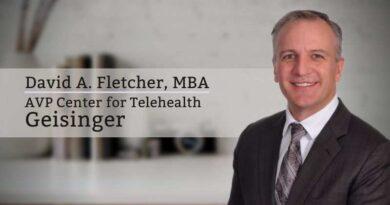 David A. Fletcher, MBA, Associate Vice President Center for Telehealth, Geisinger