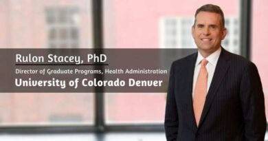 Rulon Stacey, Ph.D., Director of Graduate Programs, Health Administration, University of Colorado Denver