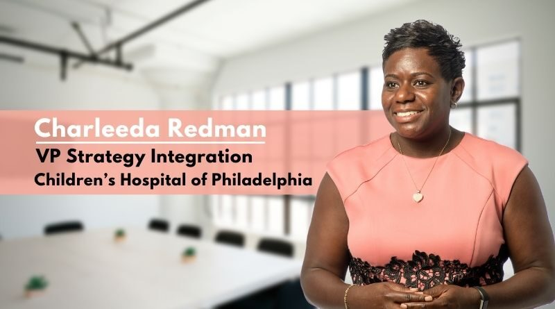 Charleeda Redman, VP Strategy Integration, Children's Hospital of Philadelphia