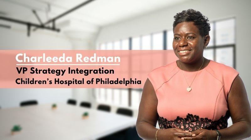 Charleeda Redman, VP Strategy Integration, Children's Hospital of Philadelphia