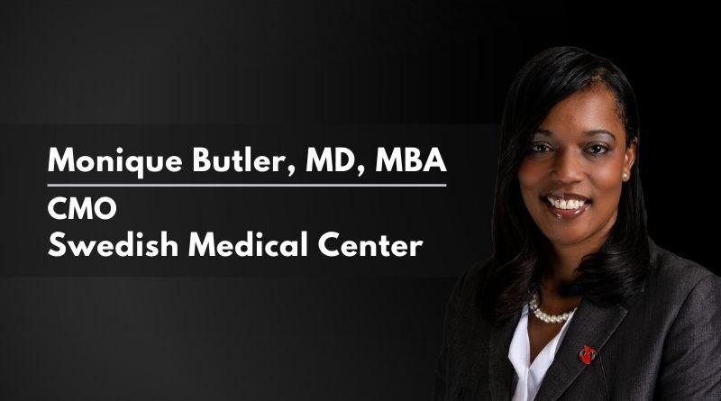 Monique Butler, MD, MBA, CMO, Swedish Medical Center