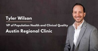 Tyler Wilson, VP of Population Health and Clinical Quality, Austin Regional Clinic