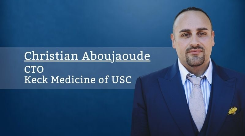 Christian-Aboujaoude-CTO-Keck-Medicine-of-USC