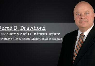 Derek D. Drawhorn, Associate VP of IT Infrastructure, University of Texas Health Science Center at Houston