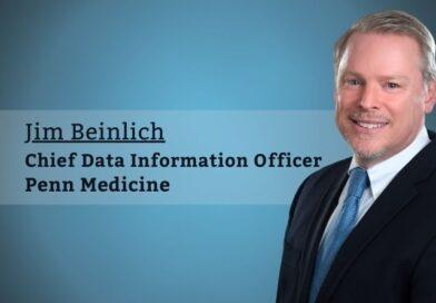 Jim Beinlich, Chief Data Information Officer, Penn Medicine