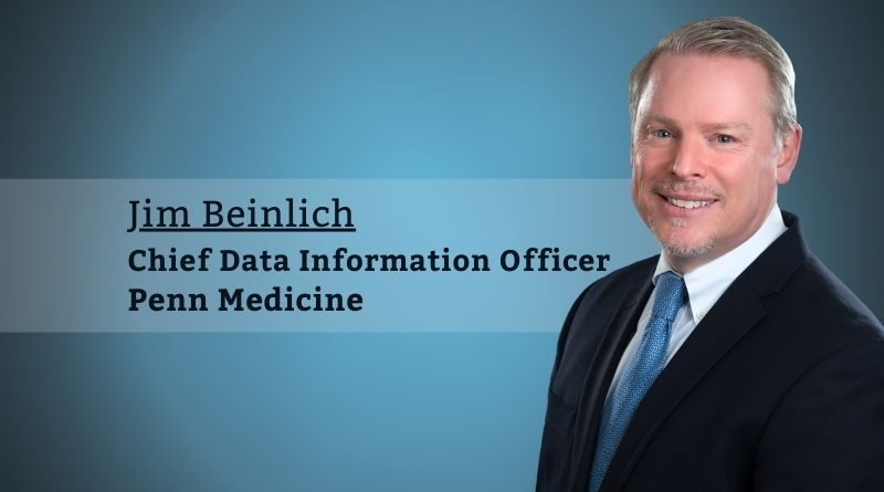 Jim Beinlich, Chief Data Information Officer, Penn Medicine