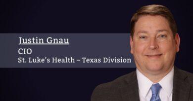 By Justin Gnau, MHSA, RHIA, CIO of St. Luke's Health – Texas Division