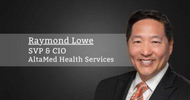 Raymond Lowe, SVP & CIO, AltaMed Health Services