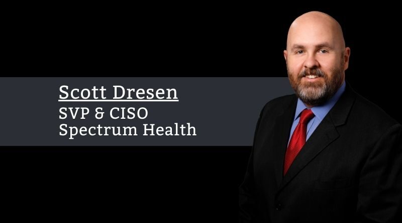 Scott Dresen, SVP & CISO, Spectrum Health