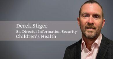 Derek Sliger, Sr. Director Information Security, Children's Health