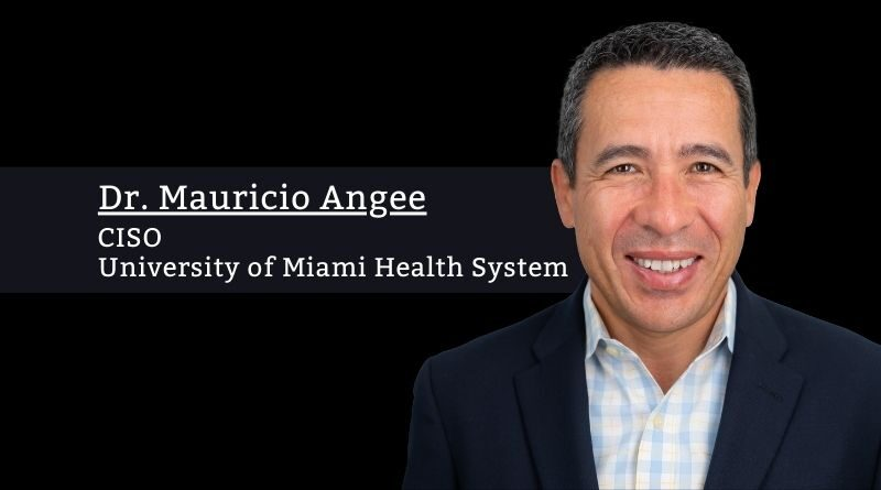 Dr. Mauricio Angee, CISO, University of Miami Health System