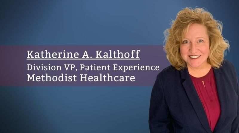 Katherine A. Kalthoff, Division VP, Patient Experience, Methodist Healthcare
