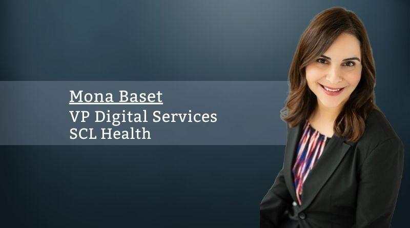 Mona Baset, VP Digital Services, SCL Health