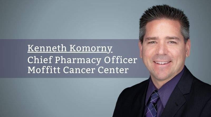 Kenneth Komorny, PharmD, BCPS, Chief Pharmacy Officer, Moffitt Cancer Center