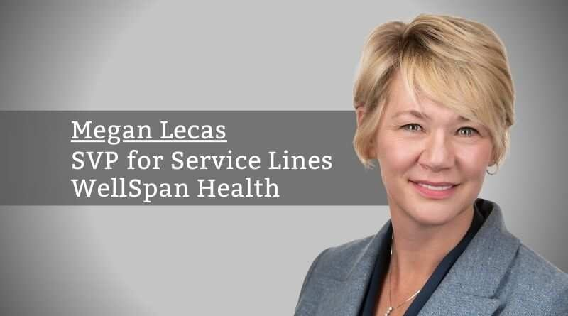 Megan Lecas, SVP for Service Lines, WellSpan Health