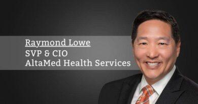 Raymond Lowe, SVP/ CIO, AltaMed Health Services
