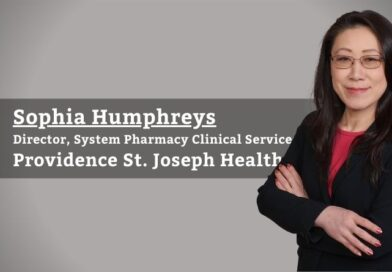 Sophia Humphreys, Director, System Pharmacy Clinical Services, Providence St. Joseph Health