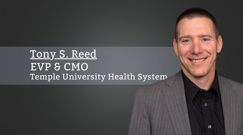 Tony S. Reed, EVP & Chief Medical Officer, Temple University Health System