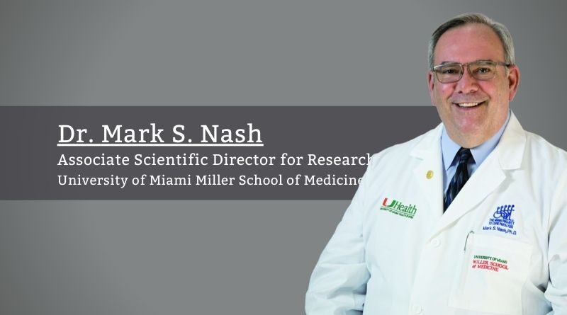 Dr. Mark S. Nash, Associate Scientific Director for Research, Miami Project to Cure Paralysis, University of Miami Miller School of Medicine