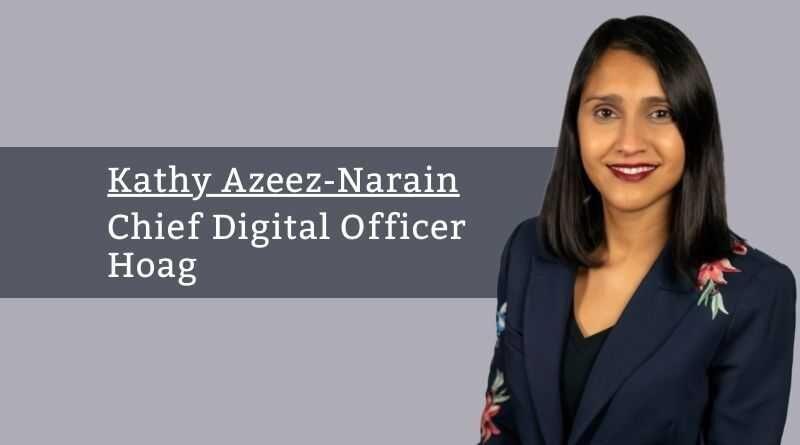 Kathy Azeez-Narain, Chief Digital Officer, Hoag