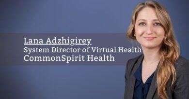 Lana Adzhigirey, System Director of Virtual Health, CommonSpirit Health
