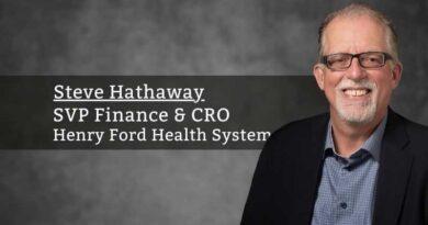 Steve Hathaway, SVP Finance & CRO, Henry Ford Health System