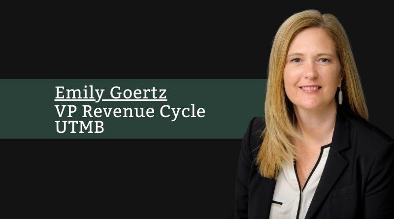 Emily Goertz, VP Revenue Cycle, UTMB