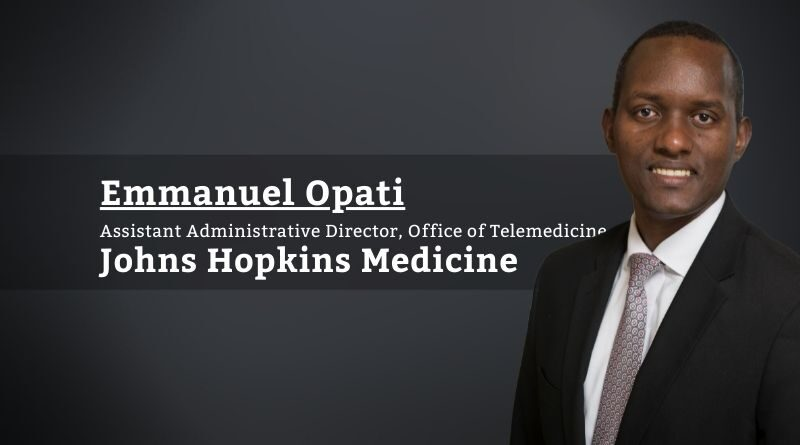 Emmanuel Opati, MBA, MHA, PMP, Assistant Administrative Director, Office of Telemedicine, Johns Hopkins Medicine
