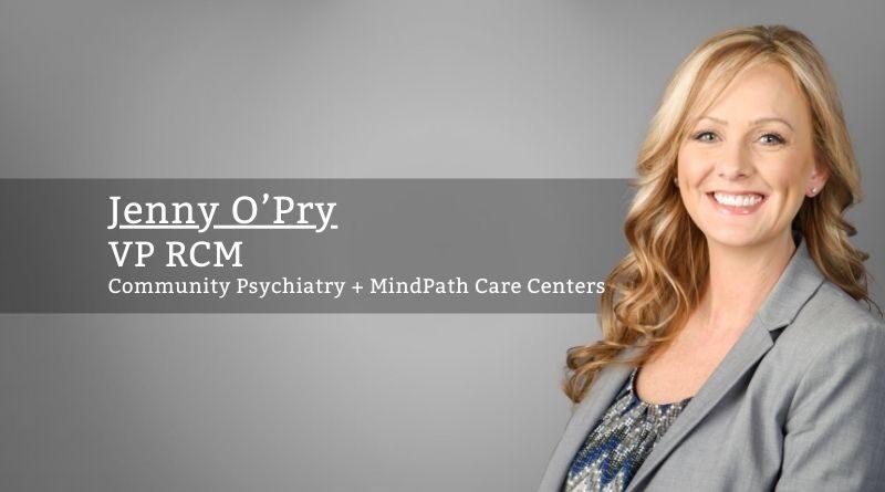 Jenny O'Pry, VP RCM, Community Psychiatry + MindPath Care Centers